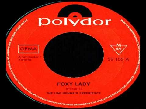 Jimi Hendrix - Foxy Lady  Foxy Lady (or alternatively Foxey Lady) is a song by The Jimi Hendrix Experience from their 1967 album Are You Experienced. It can also be found on a number of Hendrixs greatest hits compilations, including Smash Hits (1968/1969) and Experience Hendrix: The Best of Jimi Hendrix (1997). Rolling Stone magazine plac...
