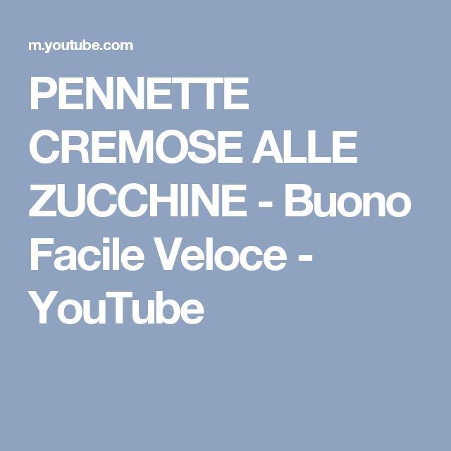 PENNETTE CREMOSE ALLE ZUCCHINE - Buono Facile Veloce - YouTube