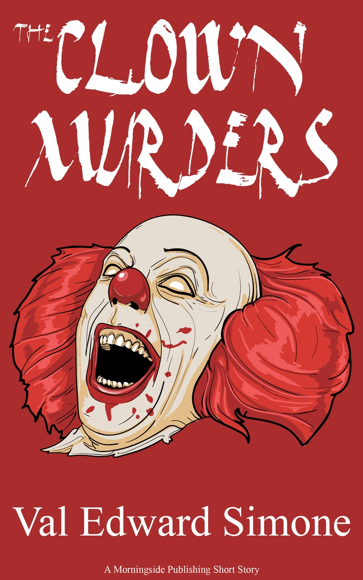 Most people are frightened by clowns, but is there someone out there scared enough to murder one?