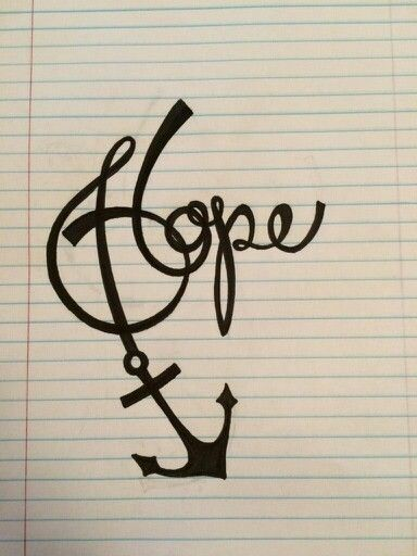 Possibly my next tattoo.  We have this hope as an anchor for the soul, firm and secure -Hebrew 6:19 Drawn by my lovely best friend Amelia!