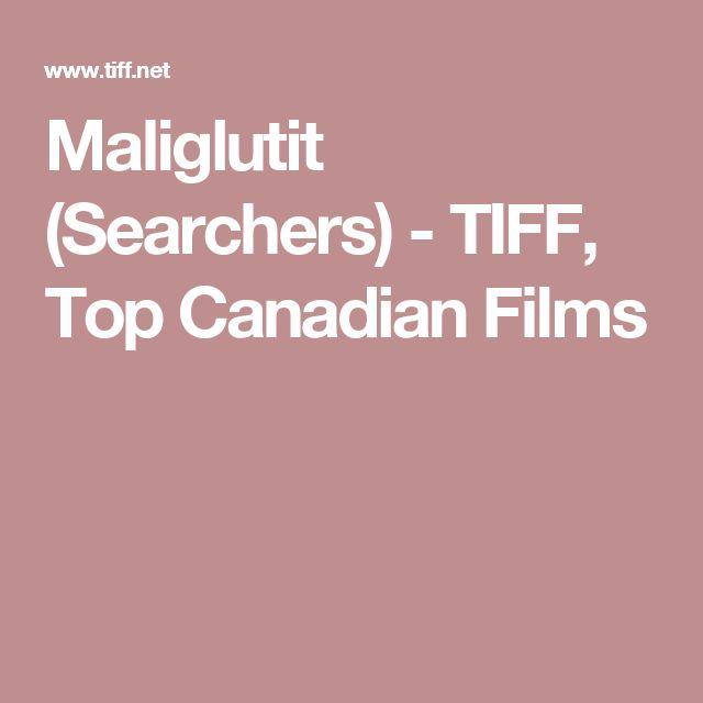 Maliglutit (Searchers) - TIFF, Top Canadian Films