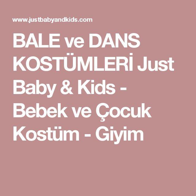BALE ve DANS KOSTÜMLERİ Just Baby & Kids - Bebek ve Çocuk Kostüm - Giyim