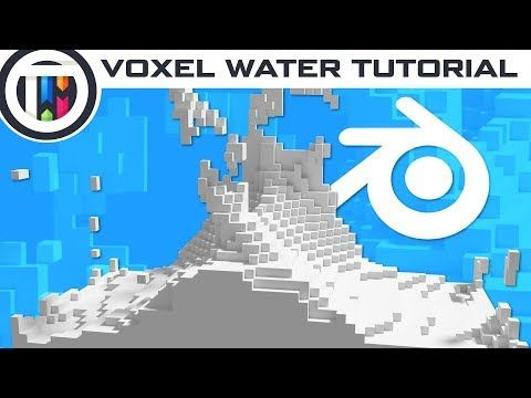 Voxel Water - Blender Tutorial on TutsByKai | Tutorials in 2019