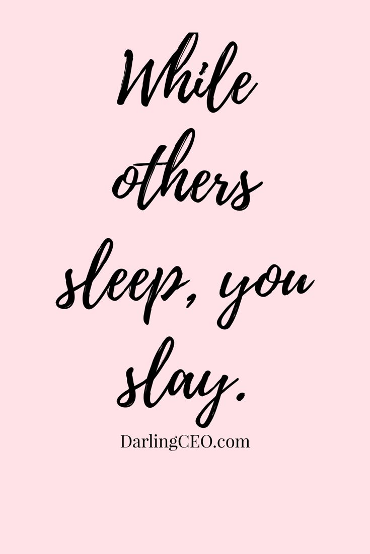 While Others Sleep, You Slay. Inspiration And Motivation