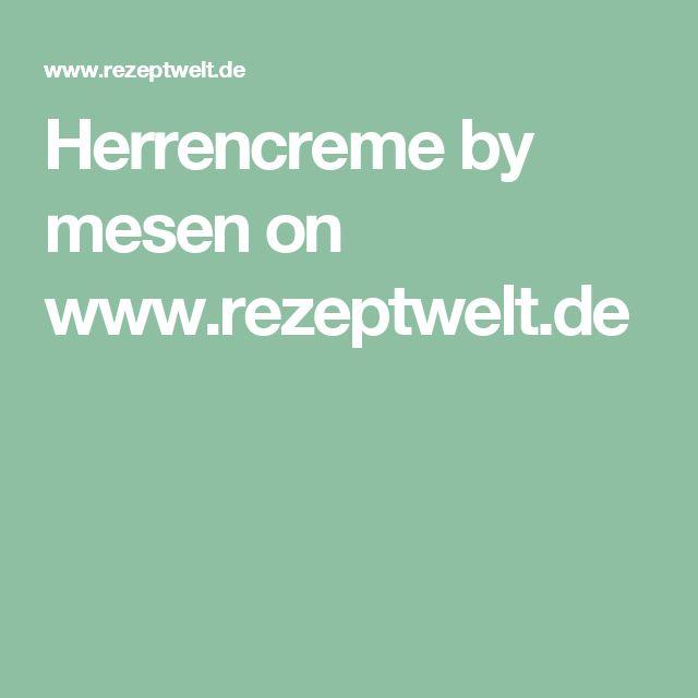 Herrencreme by mesen on www.rezeptwelt.de