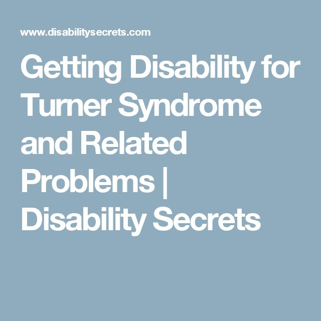 Getting Disability for Turner Syndrome and Related Problems | Disability Secrets