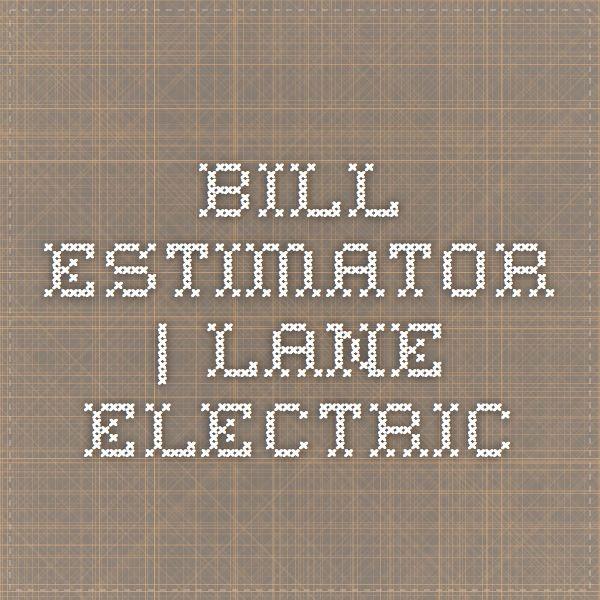bill estimator   Lane Electric