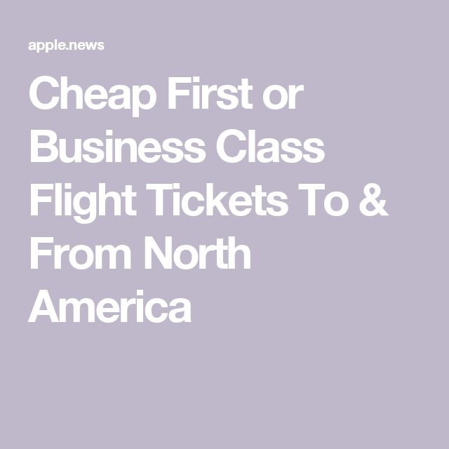 Cheap First or Business Class Flight Tickets To & From North America