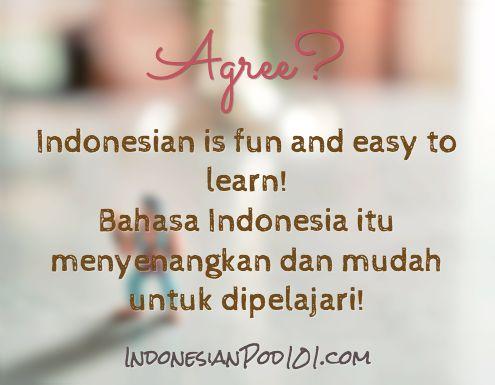 Agree? Indonesian is fun and easy to learn! - Bahasa Indonesia itu menyenangkan dan mudah untuk dipelajari! Click here to get more Indonesian sentences: http://www.IndonesianPod101.com/Indonesian-phrases/ #Indonesian #learnIndonesian #IndonesianPod101 #Indonesia