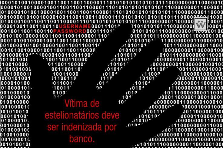 Blog Wasser Advogados: Vítima de estelionatários deve ser indenizada por banco