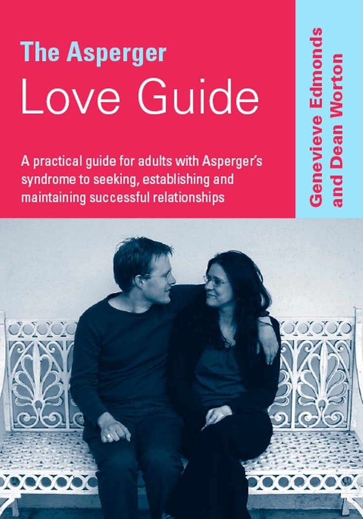 advice for dating with aspergers Relationships and the dating game is an a date can be found in 'the asperger love guide' (#2690) tips for people with asd in.