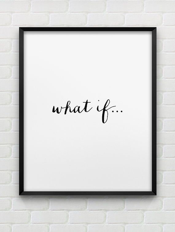 printable 'what if...' wall art // minimalistic by spellandtell