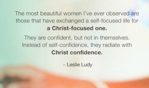 Beautiful women live a Christ-focused life.
