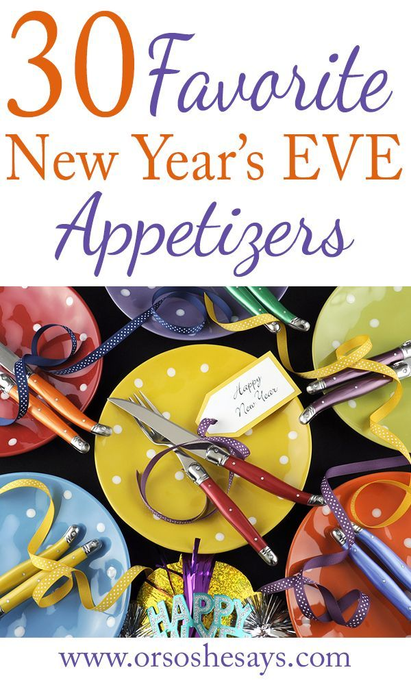 30 Favorite New Years Eve Appetizers!! ~ Or so she says...