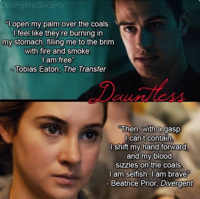"""These images are by DivergentSociety (Twitter/Instagram). There are 5 pictures, one for each faction, that show Tris and Four's opinion (so to speak) of each faction. Fifth and The Best: Dauntless.  Tobias Eaton (Four), The Transfer by Veronica Roth. """"'This is for your own good' is what Marcus said before the first blow fell. As if hitting me was an act of self-sacrifice.""""  Beatrice Prior, Divergent """"I blame selfishness; I do. But I am not selfless enough."""""""