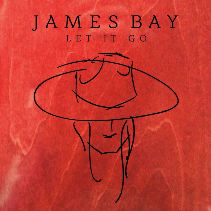 "James Bay ""Let It Go"""