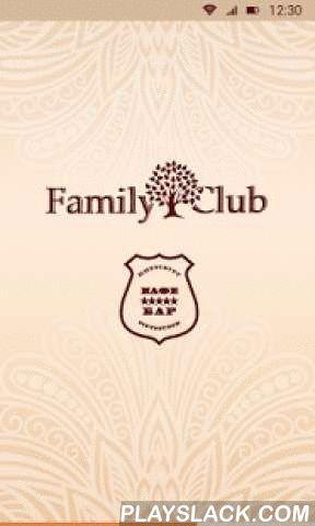 Family Club  Android App - playslack.com ,  Предъявляйте бонусную карту при каждом заказе в нашем заведении и получайте баллы.За накопленные баллы можно получить приятные подарки!Ваш первый подарок Вы сможете получить уже при посещении.Телефоны ТЕХПОДДЕРЖКИ:+375 29 1800924 (для абонентов оператора связи velcom)+375 25 6039985 (для абонентов оператора связи life)+375 29 2080924 (для абонентов оператора связи МТС)Стоимость звонка определяется по тарифам, согласно Вашего оператора связи.О насВ…