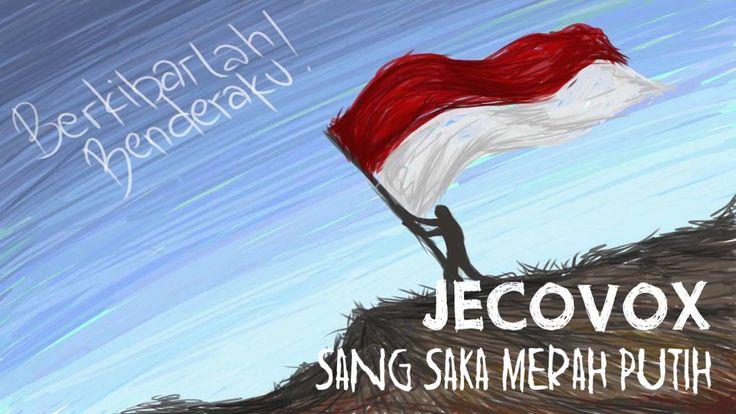 SANG SAKA MERAH PUTIH - JECOVOX [full HD] | Lagu Terbaru indonesia 2016