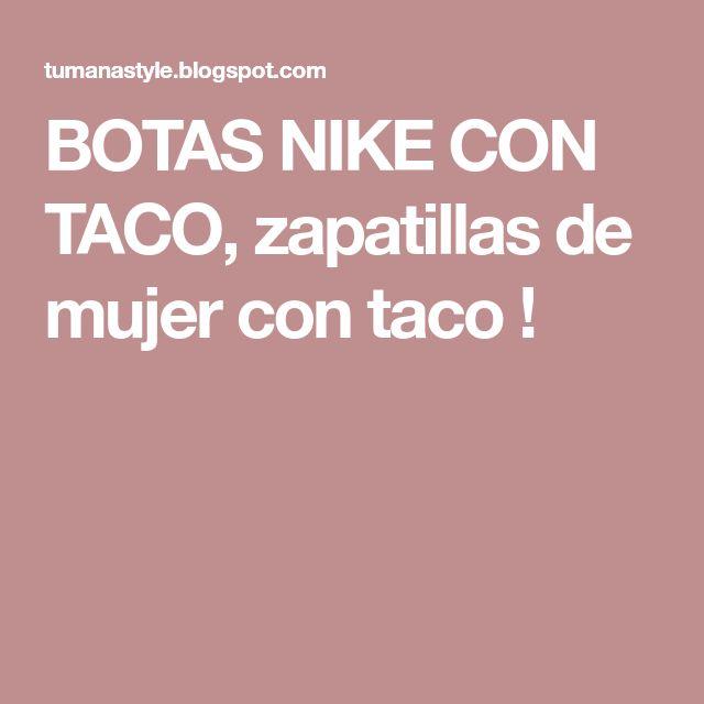 BOTAS NIKE CON TACO, zapatillas de mujer con taco !