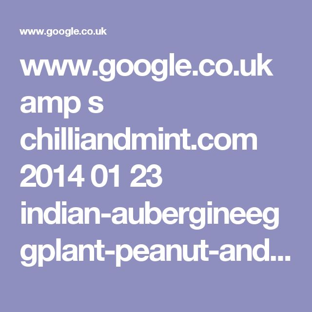 www.google.co.uk amp s chilliandmint.com 2014 01 23 indian-aubergineeggplant-peanut-and-tomato-curry amp