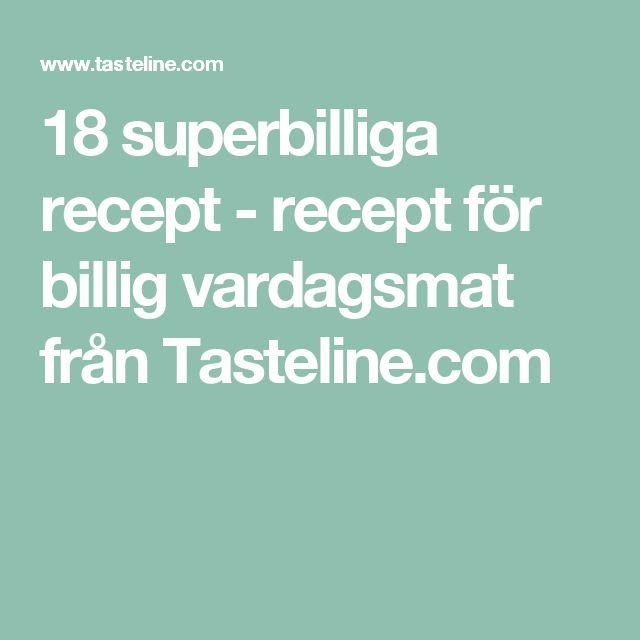18 superbilliga recept - recept för billig vardagsmat från Tasteline.com
