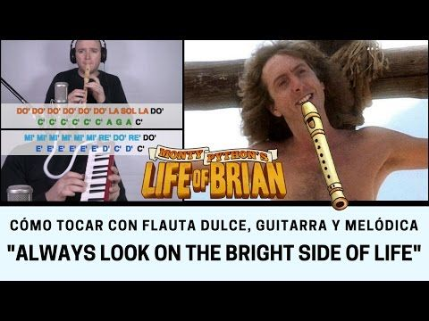 """Cómo tocar """"Always look on the bright side of life"""" con flauta dulce, melódica y guitarra - YouTube"""