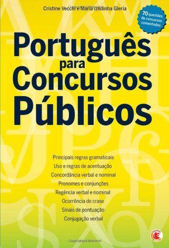 Português para Concursos Públicos (Portuguese Edition) - Aprenda essa e outras dicas no Site Apostilas da Cris [http://apostilasdacris.com.br/portugues-para-concursos-publicos-portuguese-edition-2/]. Veja Também as Apostila Exclusivas para Concursos Públicos.