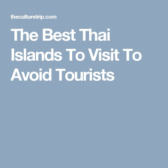 The Best Thai Islands To Visit To Avoid Tourists