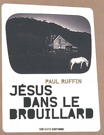 Jésus dans le brouillard / Paul Ruffin