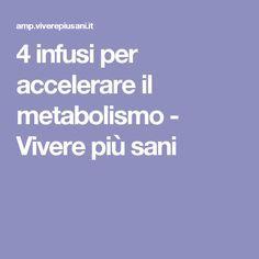 4 infusi per accelerare il metabolismo - Vivere più sani