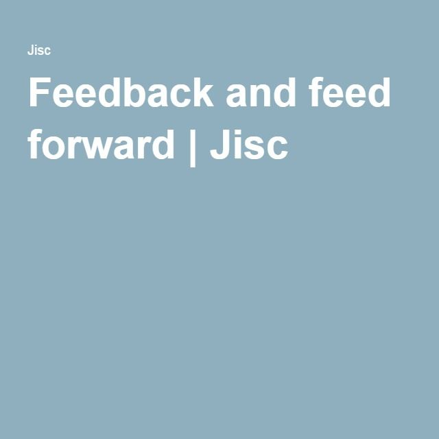 Feedback and feed forward   Jisc