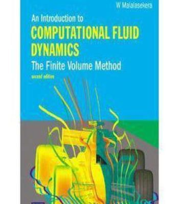 An Introduction To Computational Fluid Dynamics: The Finite Volume Method 2nd Edition PDF