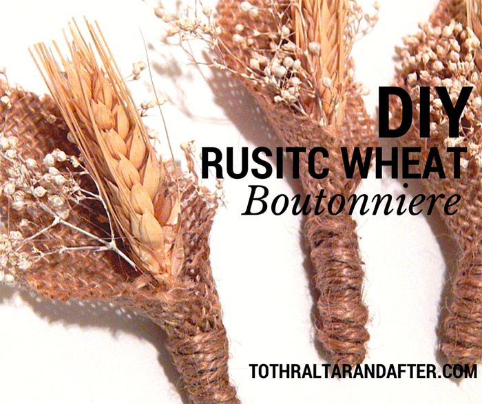 Altar Flowers Wedding Cost: DIY Rustic Wheat Boutonnieres