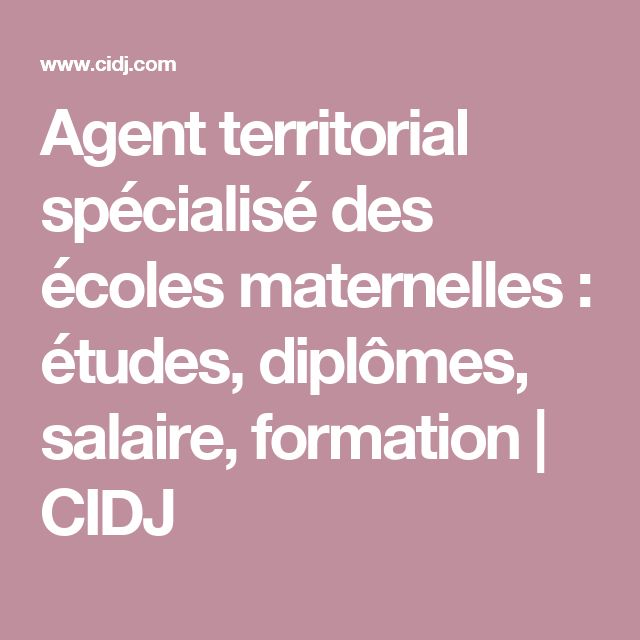 Agent territorial spécialisé des écoles maternelles : études, diplômes, salaire, formation | CIDJ