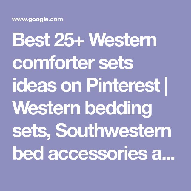 Best 25+ Western comforter sets ideas on Pinterest | Western bedding sets, Southwestern bed accessories and Southwestern bedroom furniture sets