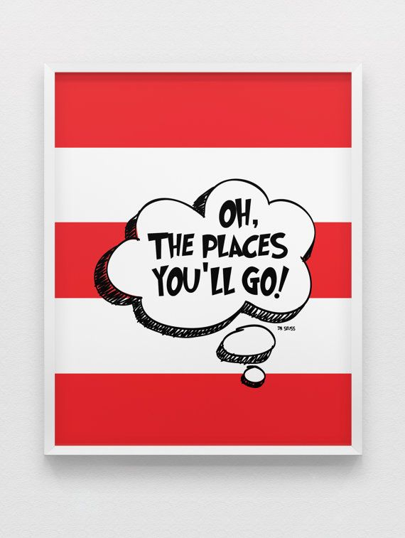 Lorax Classroom Decor ~ Dr seuss quote print oh the places you ll go
