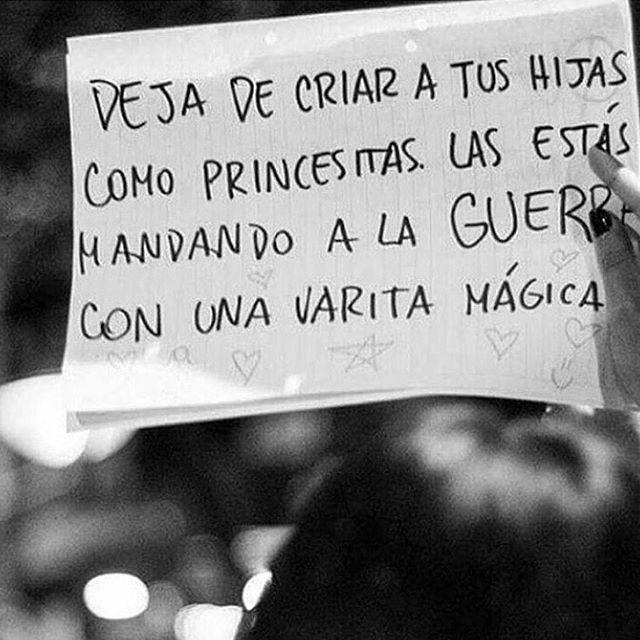 Deja de criar a tus hijas como princesitas. Las estás mandado a la guerra con una varita mágica!!!! #feminism #feminist #feminista #feminismo #feminicidio #juntas #violenciadegenero #nosmatan #machismo #violencia