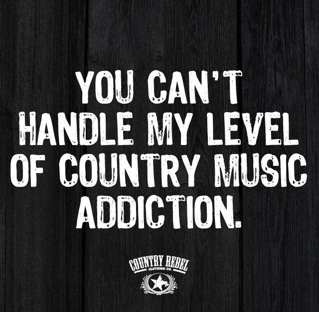 Let people judge. But we know how to party and treat people because country music is good for the soul