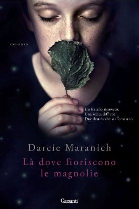 """http://www.sognipensieriparole.com/2014/05/anteprima-23-maggio-la-dove-fioriscono.html Anteprima 23 maggio: """"Là dove fioriscono le magnolie"""" di Maranich Darcie"""