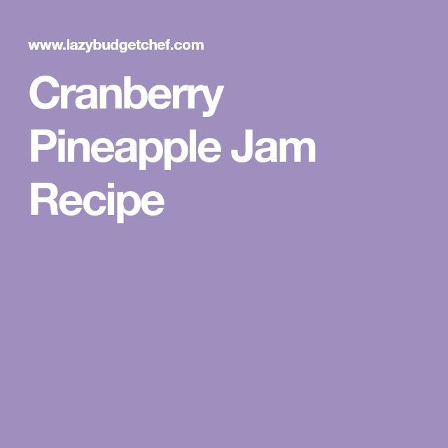 Cranberry Pineapple Jam Recipe
