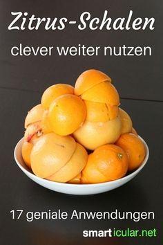 Orangenschalen nicht wegwerfen - 17 Tricks für Zitrusschalen