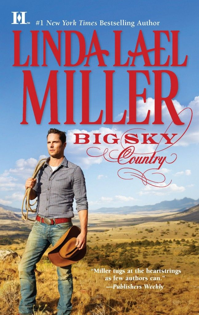 The scenery is gorgeous...He's not too shabby either.   BIG SKY COUNTRY is Linda Lael Miller action western romance books,