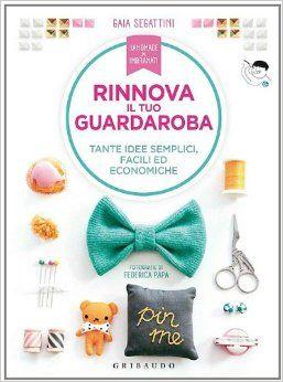 """My book is on Amazon now! """"Rinnova il tuo guardaroba. Tante idee semplici, creative ed economiche""""- Gaia Segattini: 9788858010617: Amazon.com: Books"""