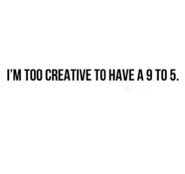 #creative #entrepreneur #quotes  Own hours