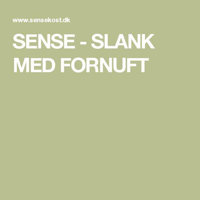 SENSE - SLANK MED FORNUFT