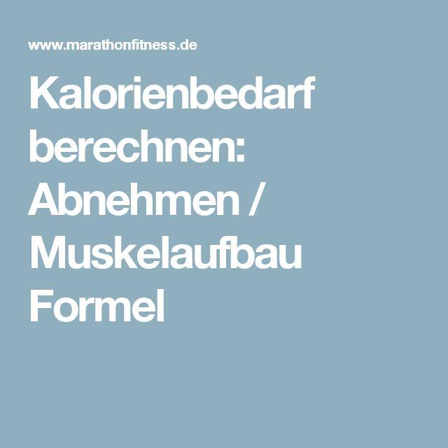 Kalorienbedarf berechnen: Abnehmen / Muskelaufbau Formel