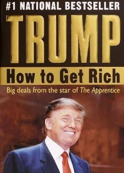 Trump: How to Get Rich - Big Deals from the Star of The Apprentice by Donald J. Trump with Meredith McIver