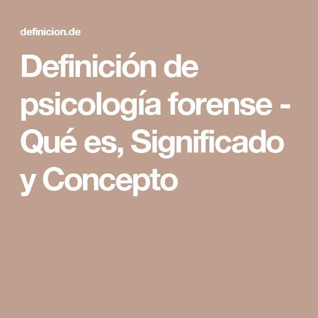 Definición De Psicología Forense Qué Es Significado Y Concepto