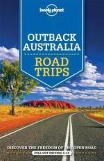 Lonely Planet Outback Australia Road Trips : Travel Guide - Lonely Planet