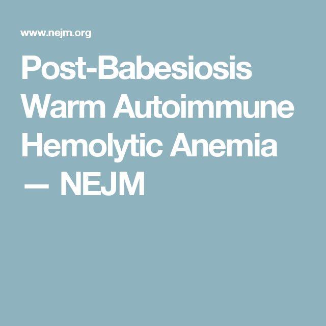 Post-Babesiosis Warm Autoimmune Hemolytic Anemia — NEJM